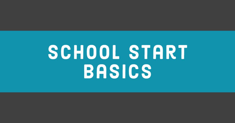 School Start Basics
